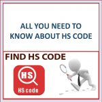 ALL YOU NEED TO KNOW ABOUT HS CODE