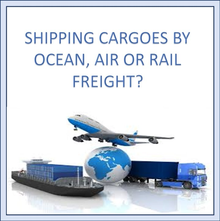 shipping cargoes by ocean, air, or Rail freight ? - Sino