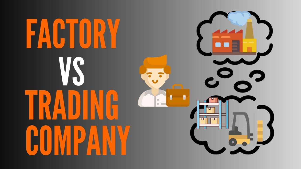 identify trading company from factory in china