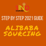 ALIBABA STEP BY STEP SOURCING GUIDE 2021